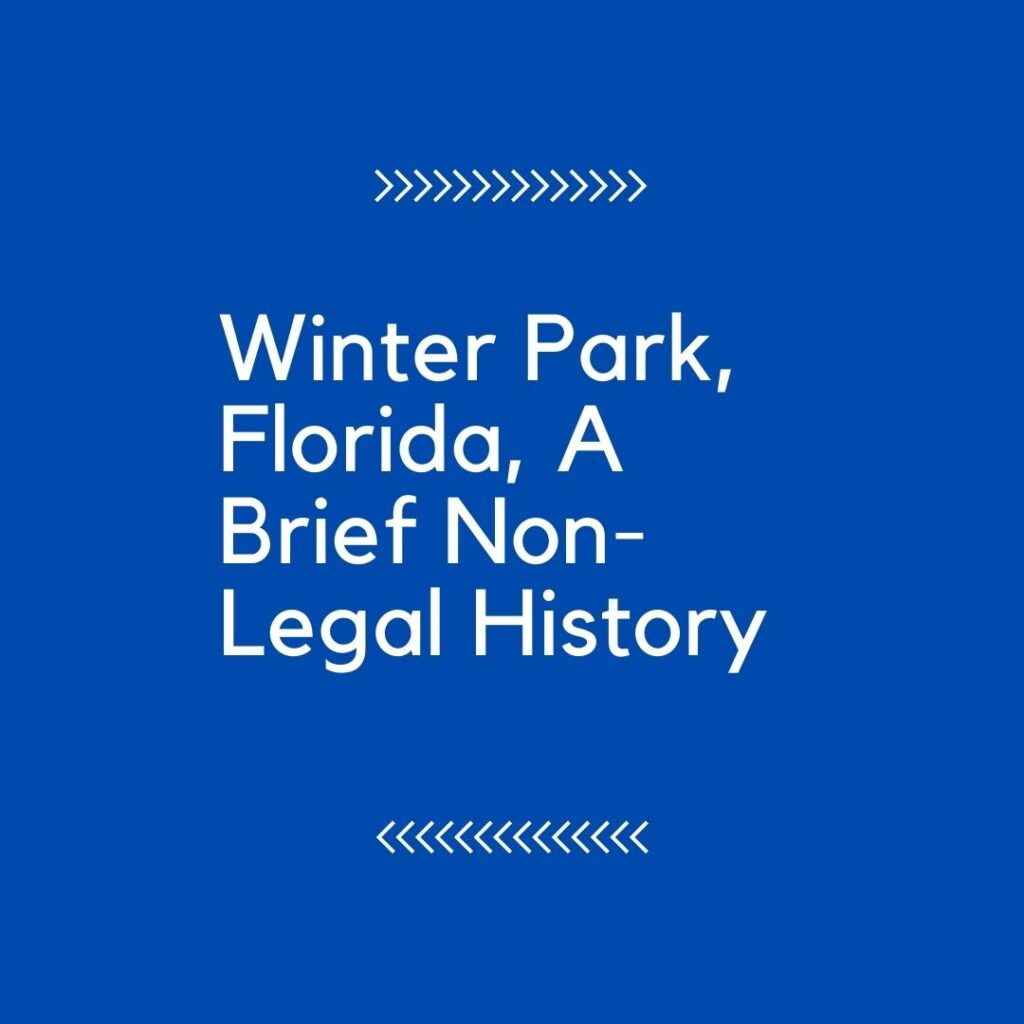 Image of title of article - Winter Park, Florida, a brief non-legal history