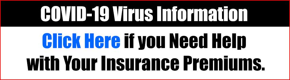 COVID 19 ALERT - Click here if you need help with yur insurance premiums