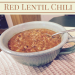 This Red Lentil Chili Recipe is made in the Instant Pot for an easy weeknight meal!  Packed full of flavor, this will become a family favorite!