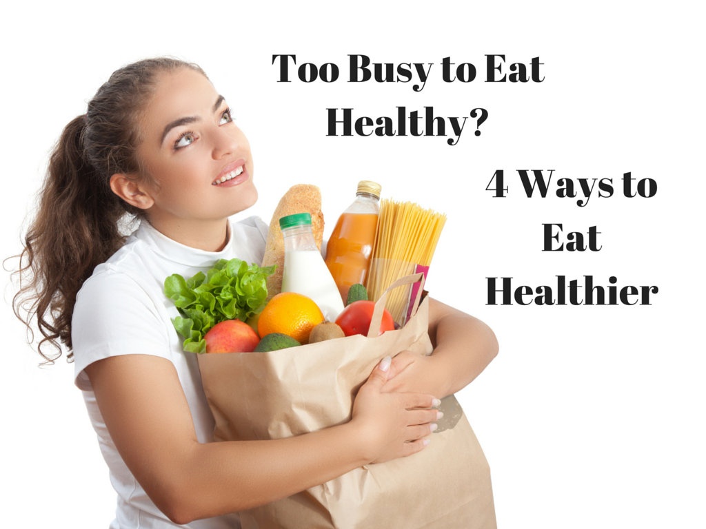 Too Busy to Eat Healthy?