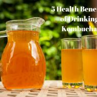 5 Health Benefits of Drinking Kombucha