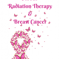 What you need to know about Radiation Therapy and Breast Cancer