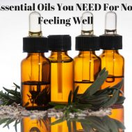 Essential Oils You NEED For Not Feeling Well