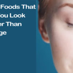Top 15 Foods That Make You Look Younger Than Your Age