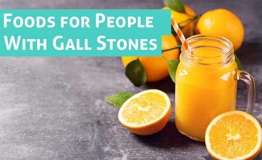 Top 10 Healthy Foods for People With Gall Stones