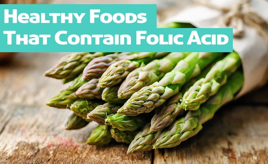 10 Healthy Foods That Contain Folic Acid You Should Include In Your Diet
