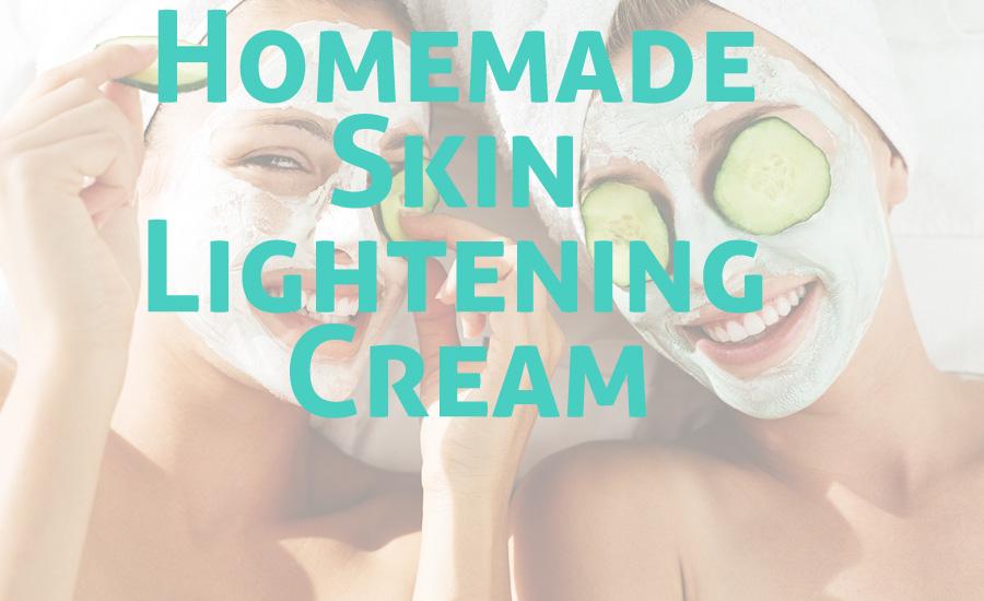 Homemade Skin Lightening Cream for Fast Skin Whitening