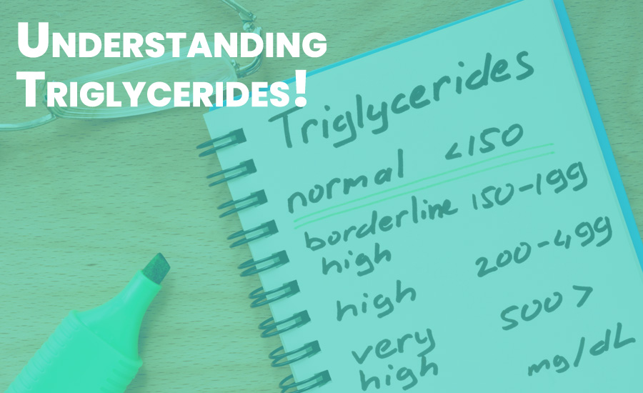 Understanding Triglycerides: Diet to to Reduce Triglycerides