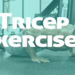 Tricep Exercises: 5 Killer Exercises for Bigger Arms