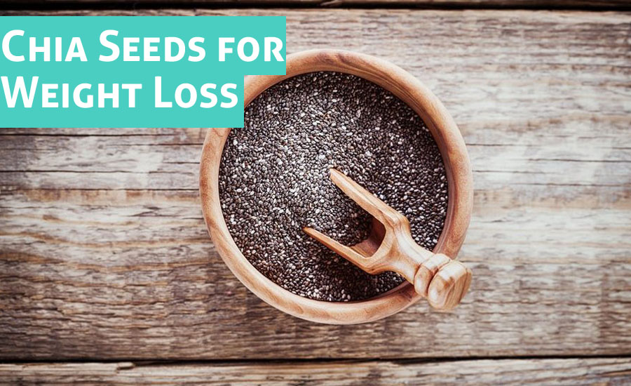 Amazing Health Benefits of Chia Seeds for Weight Loss