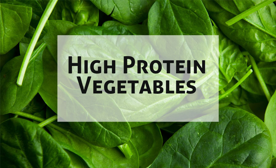 10 High Protein Vegetables You Must Start Eating Right Now
