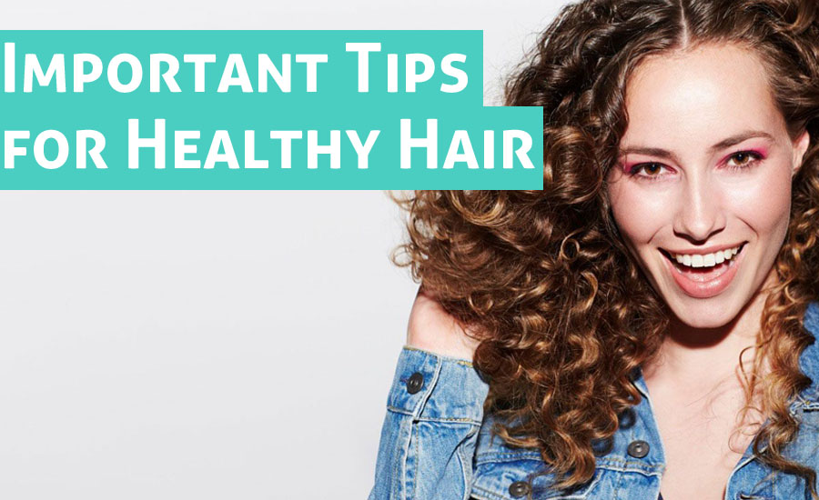 Healthy Hair Management: 6 Important Tips for Healthy Hair