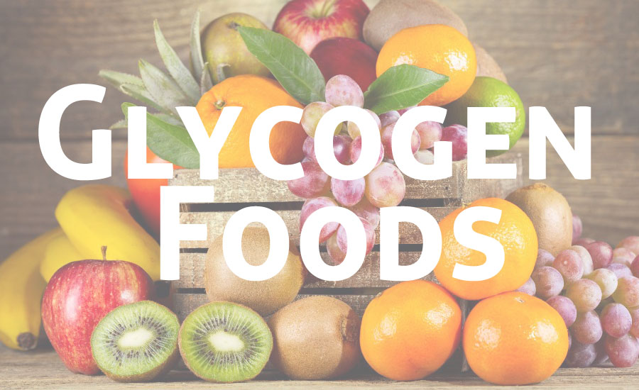 Glycogen Foods: The Best Foods to Increase Your Glycogen Level