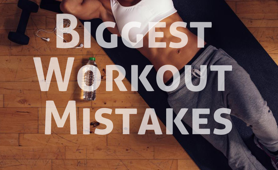 Avoid These 5 Biggest Workout Mistakes for Good Body