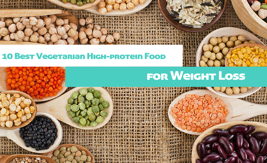 10 Best Vegetarian High-protein Food for Weight Loss