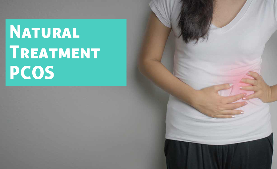 Natural Treatment PCOS: 5 Lifestyle Changes To Improve PCOS