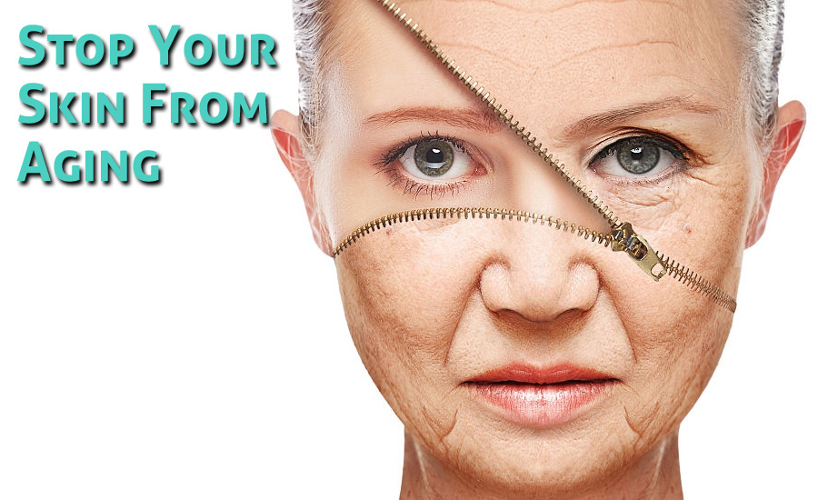 10 Ideal Ways to Stop Your Skin From Aging