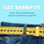 Get Benefits From This Scientifically Proven Method to Get Fit!