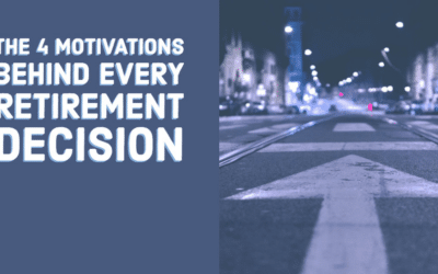 The 4 Motivations Behind Every Retirement Decision