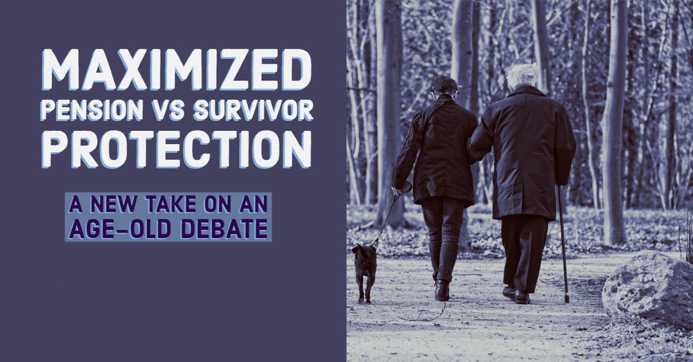 Walker Capital Maximized Pension vs Survivor Protection