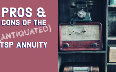 Pros & Cons of TSP Annuity