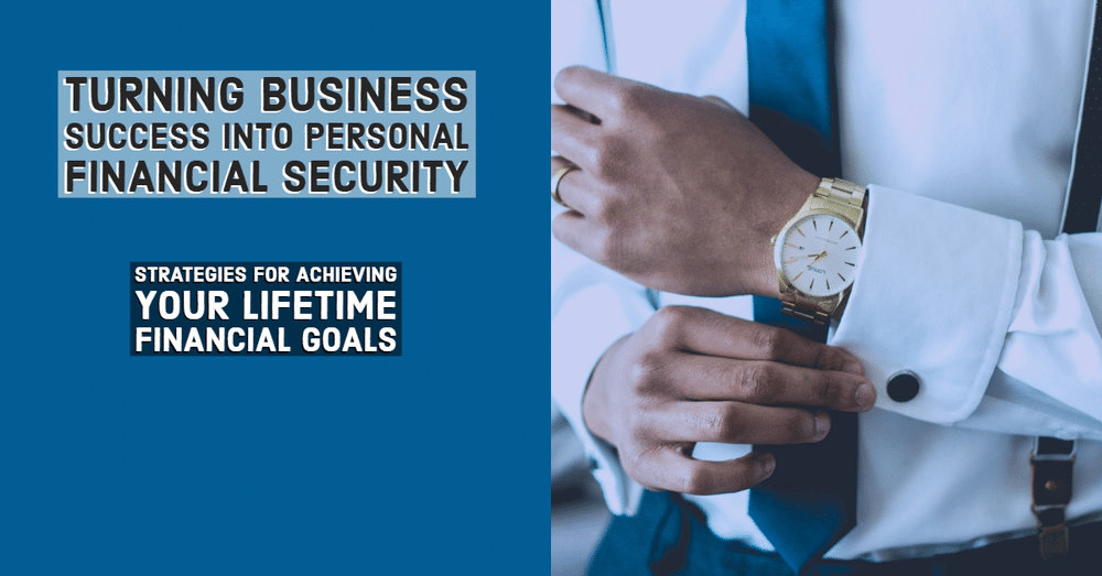 Walker Capital Turning Business Success Into Personal Financial Security