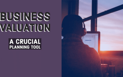 Business Valuation: A Crucial Tool