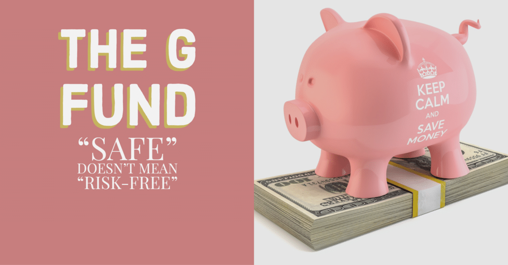 """The G Fund: """"Safe"""" NOT """"Risk-Free"""""""