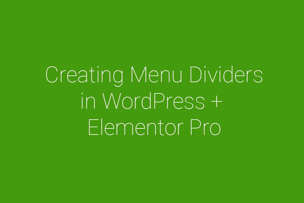 how to create menu dividers in WordPress and Elementor Pro