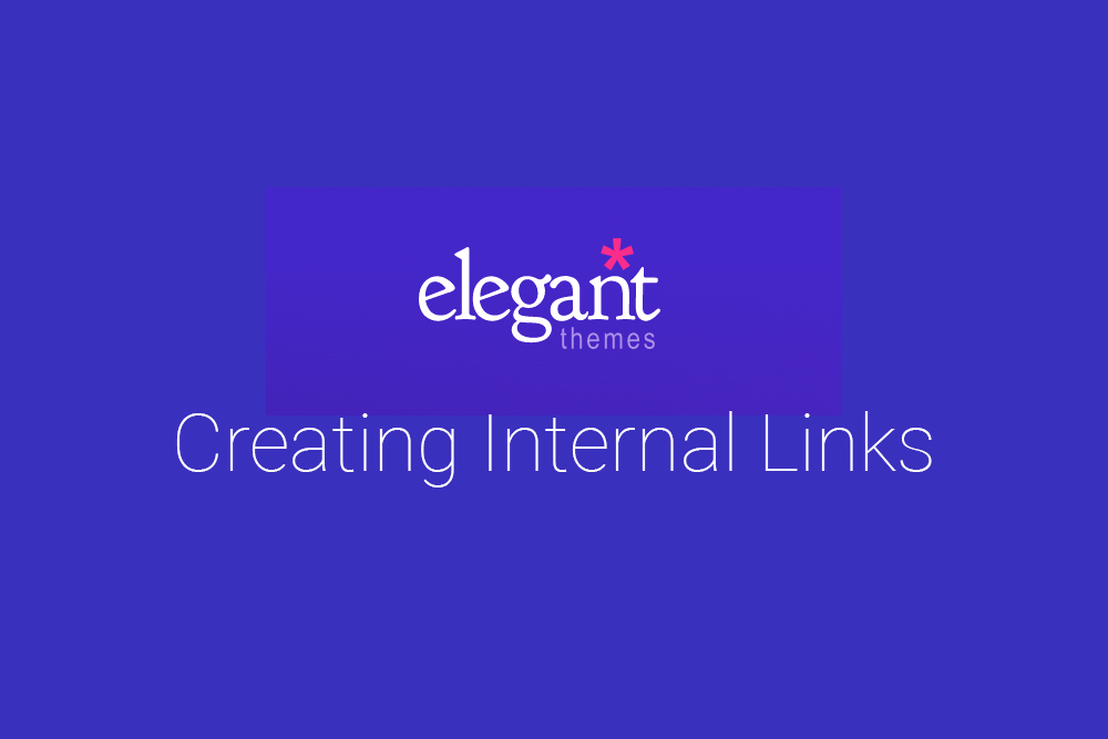 banner for blog post about creating internal links with the divi builder from elegant themes