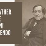 The Father of the Rossini Crescendo