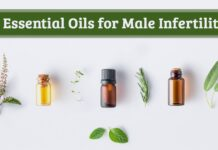 5 Essential Oils for Male Infertility