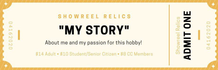 """Welcome to """"Showreel Relics"""". My story"""