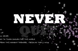 Bonus: Never Quit!