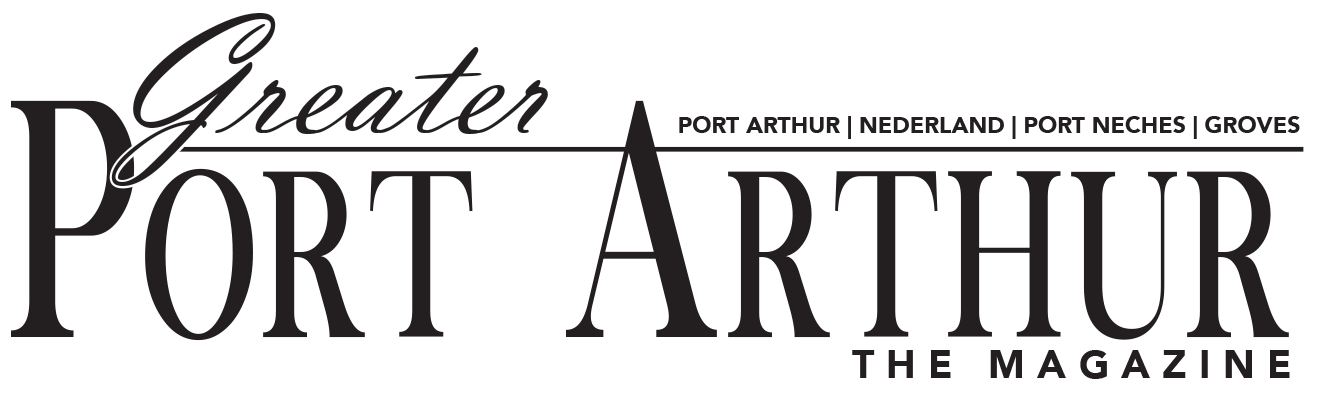Greater Port Arthur The Magazine
