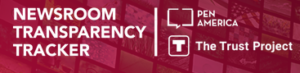 Newsroom Transparency Tracker Link from Pen America and the Trust Project