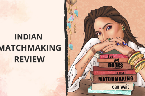 Indian Matchmaking Netflix Review Blog