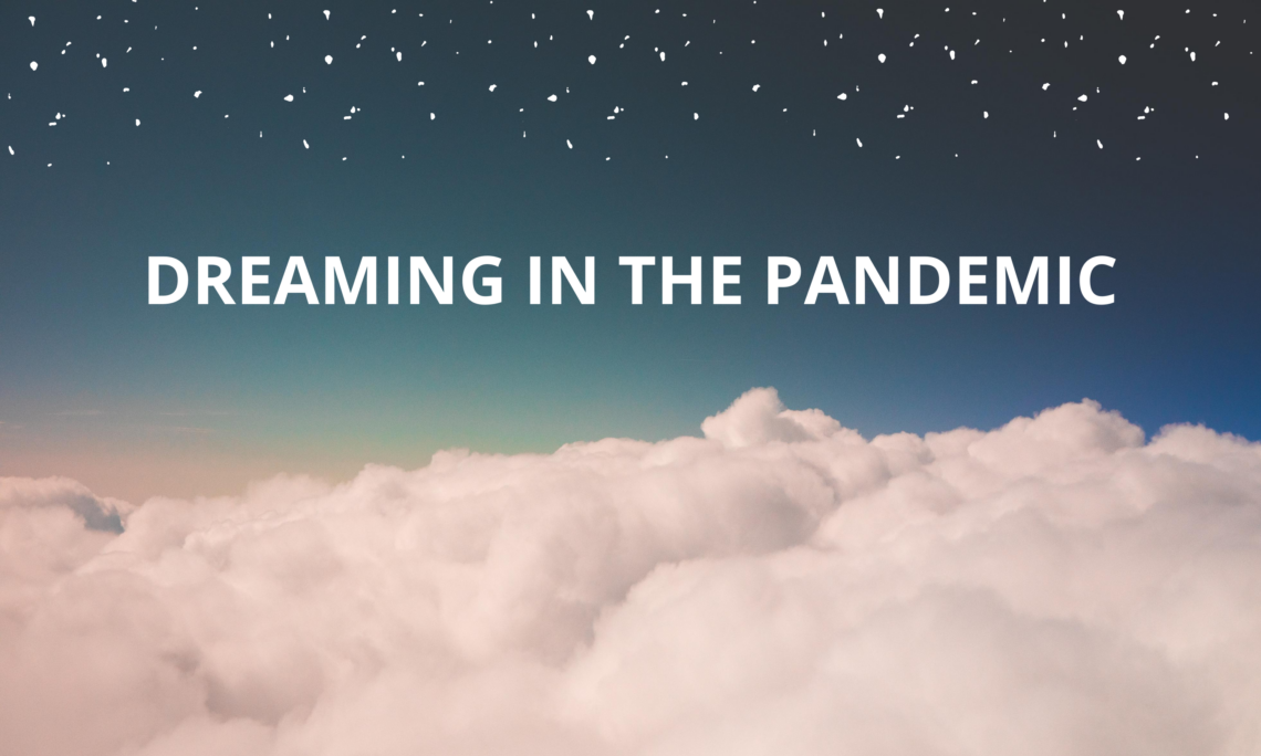 Vivid dreaming in the pandemic blog