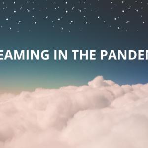 Vivid dreaming in the pandemic blog