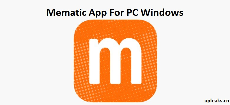 Mematic app for PC