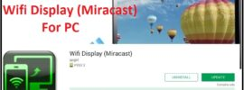 Wifi Display Miracast For PC Windows 7 -8-8.1-10