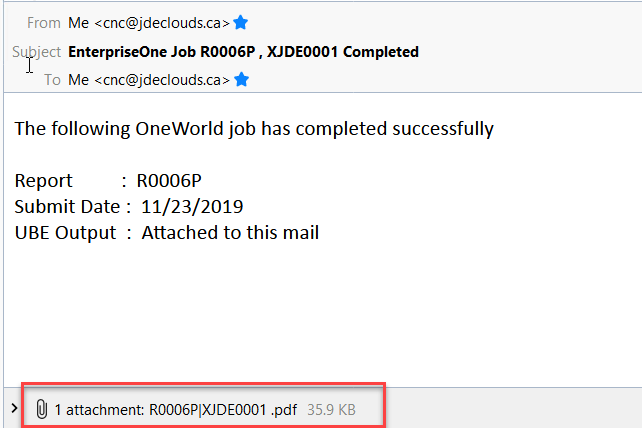 From  S ject  To  Me  Enterpriseone Job R0006P , XJDEOOOI Completed  Me  The following OneWorld job has completed successfully  Report  . R0006P  11/23/2019  Submit Date :  . Attached to this mail  UBE output  >  1 attachment: R0006PlXJDE0001 .pdf  35.9 KB