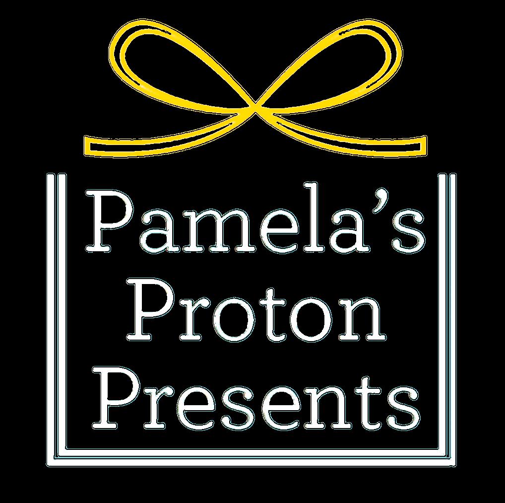 Pamela's Proton Presents