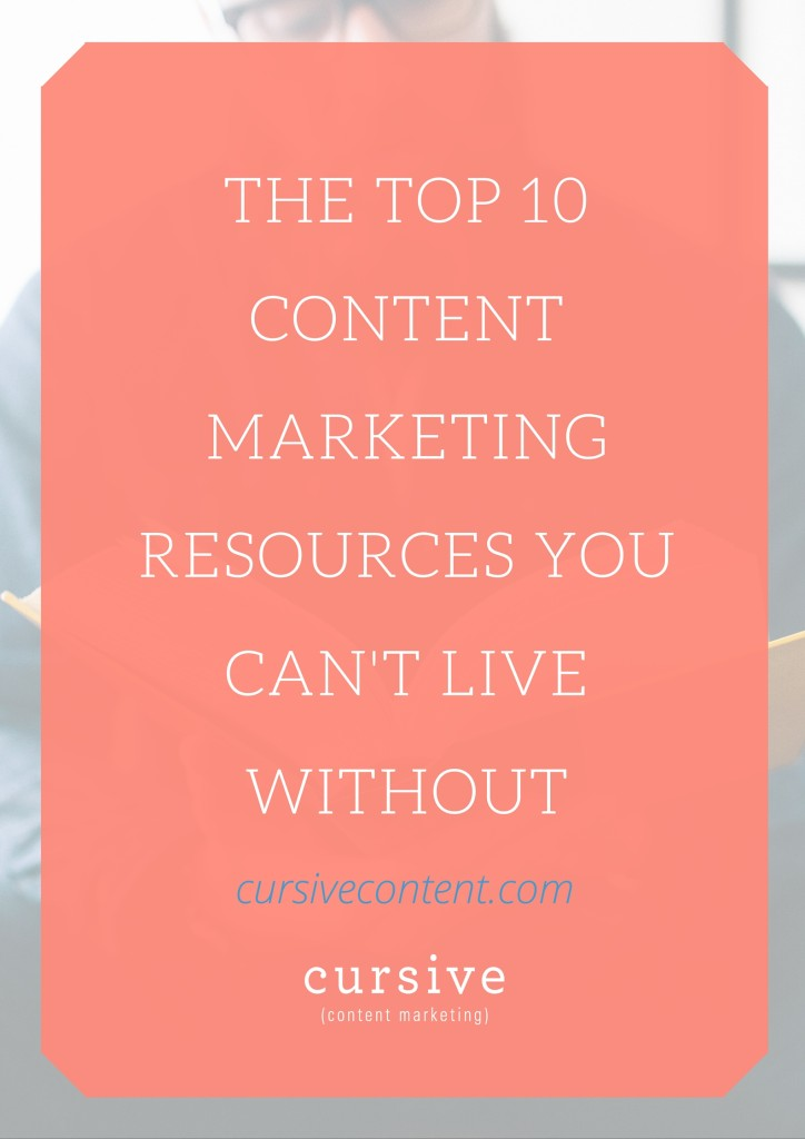 The Top 10 Content Marketing Resources You Can't Live Without