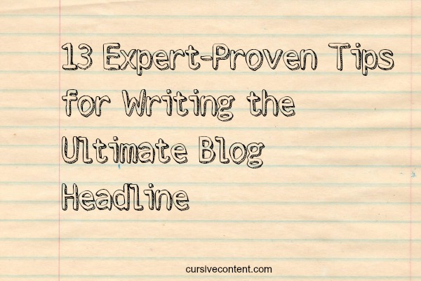 13 expert-proven tips for writing the ultimate blog headline