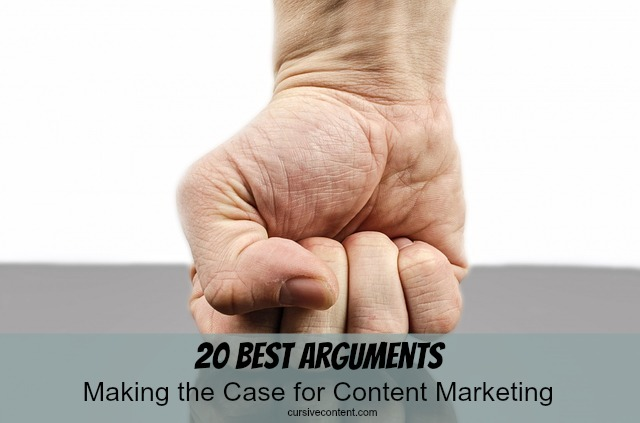 20 best arguments making the case for content marketing
