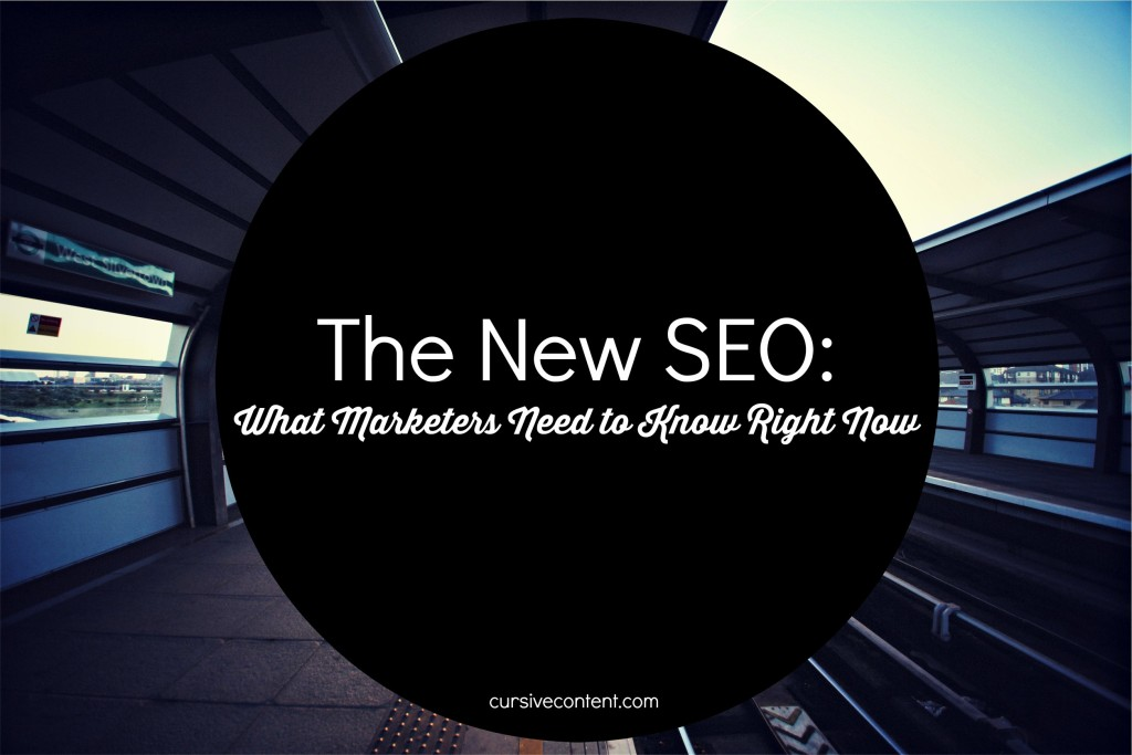 the new SEO - what marketers need to know right now about modern search engine optimization