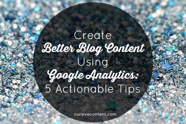 Create better blog content using Google Analytics