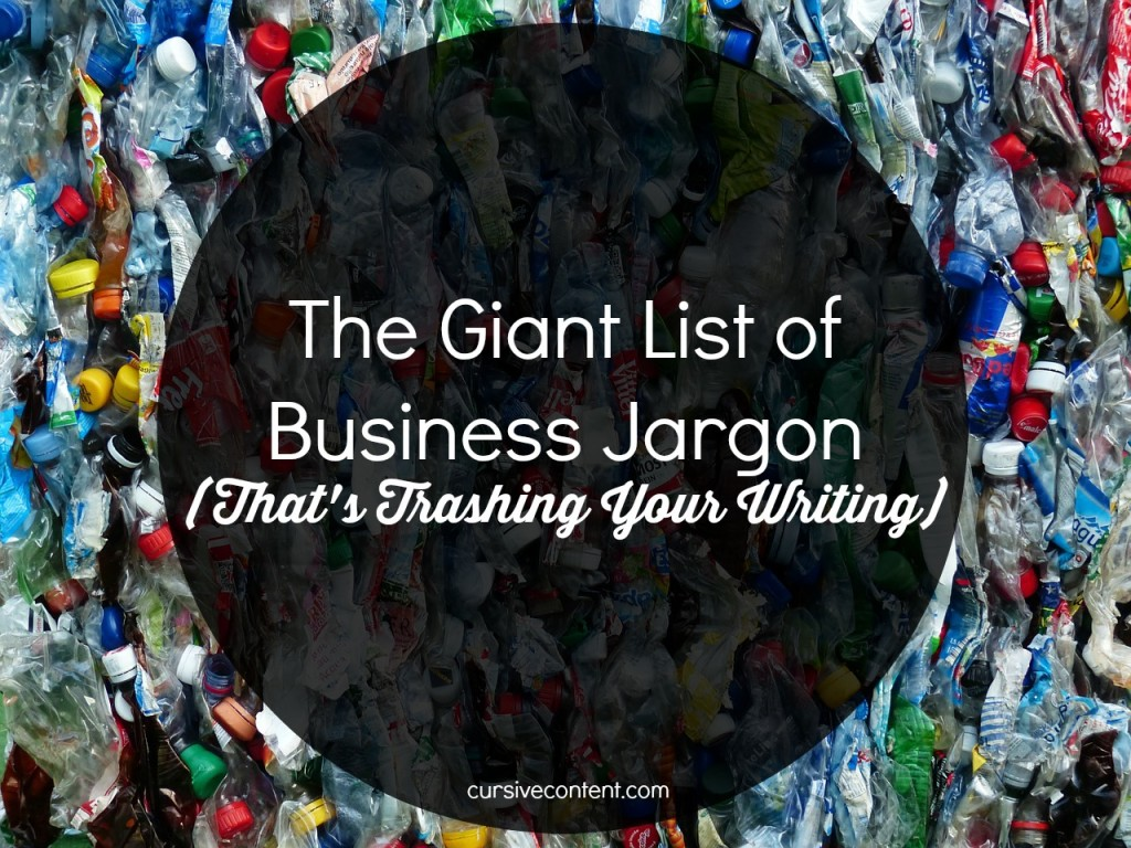 The Giant List of Business Jargon (That's Trashing Your Writing)