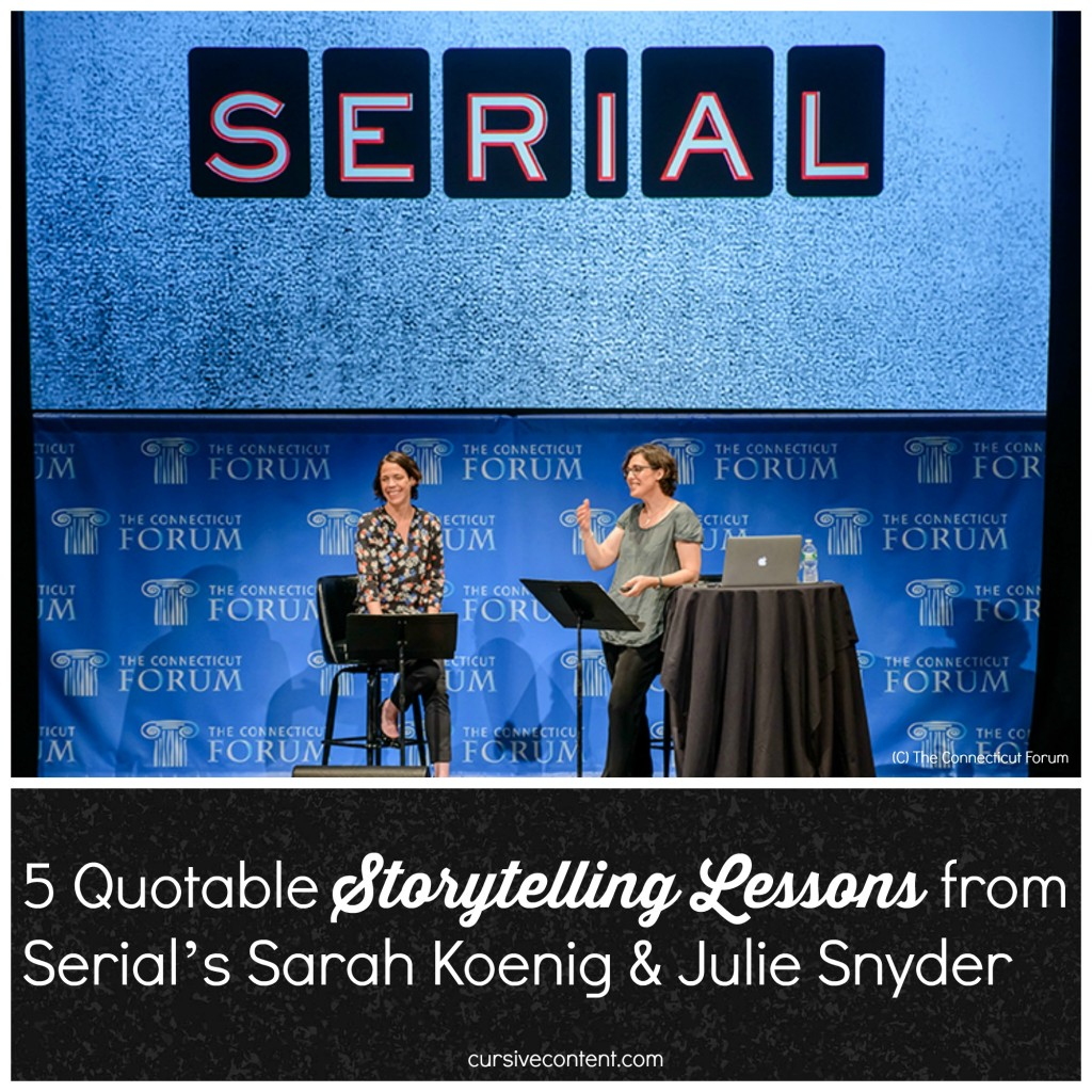 5 Quotable Storytelling Lessons from Serial's Sarah Koenig & Julie Snyder